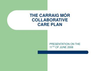 THE CARRAIG M R COLLABORATIVE  CARE PLAN