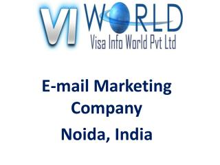 E-mail Marketing Company (9899756694) in Noida India-visainfoworld.com