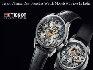 Tissot Chemin Des Tourelles Watch Models & Prices In India