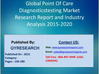 Global Point Of Care Diagnosticstesting Market 2015 Industry Growth, Trends, Development, Research and  Analysis