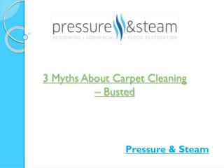 3 myths about carpet cleaning � busted!