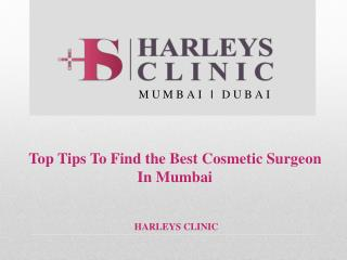 Top Tips To Find the Best Cosmetic Surgeon In Mumbai