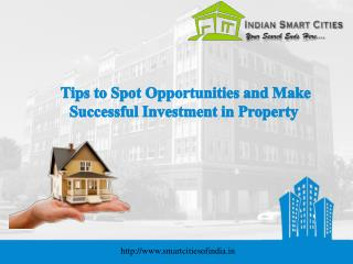Tips to Spot Opportunities and Make Successful Investment in Property