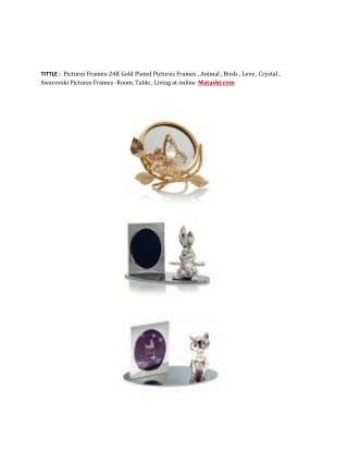 24K Gold Plated /Crystal Ornaments,Figurines,Music Box,Night Lights,Picture Frames,Wind Chimes & 24K gift online Matashi