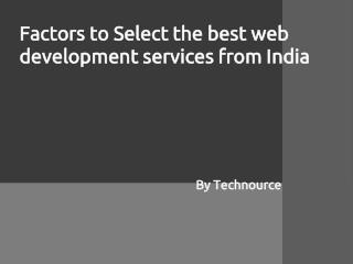 Factors to Select the best web development services from India