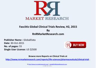 Fasciitis Global Clinical Trials Review H2 2015