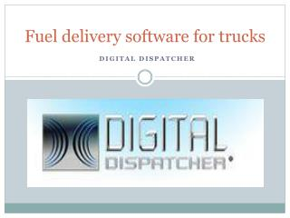 Fuel delivery software for trucks