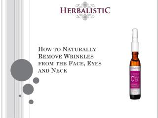 How to Naturally Remove Wrinkles from the Face, Eyes and Neck