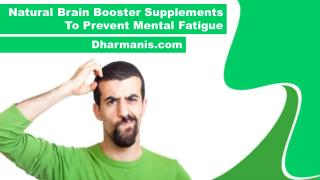 Natural Brain Booster Supplements To Prevent Mental Fatigue