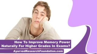 How To Improve Memory Power Naturally For Higher Grades In Exams?