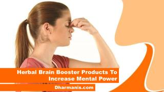 Herbal Brain Booster Products To Increase Mental Power
