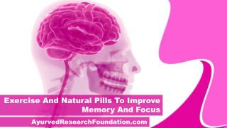 Exercise And Natural Pills To Improve Memory And Focus