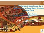The Challenge of Sustainable Rural Development: A Case Study from the Eastern Cape By Professor Gilingwe Mayende Directo