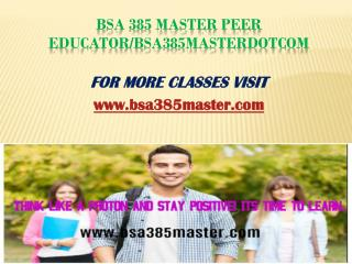 BSA 385 Master Peer Educator/bsa385masterdotcom