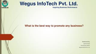 What is the best way to promote any business?