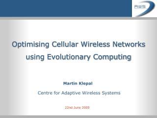 Optimising Cellular Wireless Networks using Evolutionary Computing