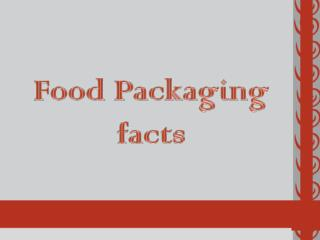 Food Packaging facts