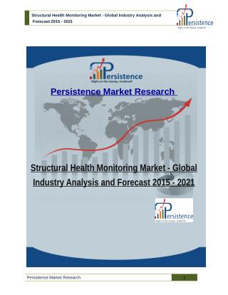 Structural Health Monitoring Market - Global Industry Analysis and Forecast 2015 - 2021