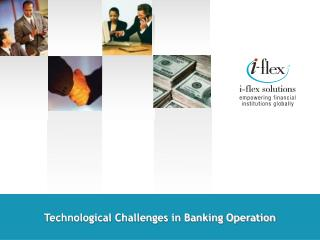 Technological Challenges in Banking Operation