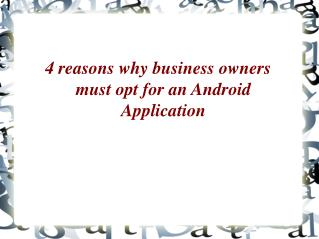 4 reasons why business owners must opt for an Android Application - Soft System Solution