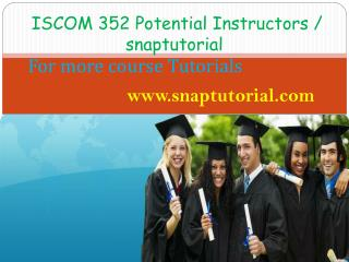 ISCOM 352 Proactive Tutors/snaptutorial.com
