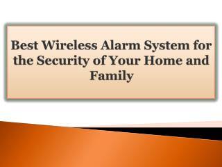 Best Wireless Alarm System for the Security of Your Home and Family