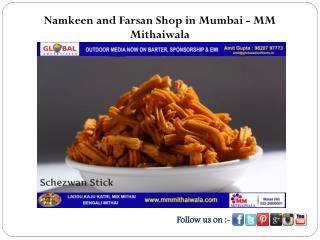Namkeen and Farsan Shop in Mumbai - MM Mithaiwala