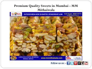 Premium Quality Sweets in Mumbai - MM Mithaiwala