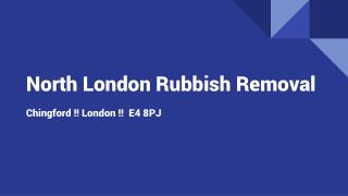 Affordable North London Rubbish Removal Services