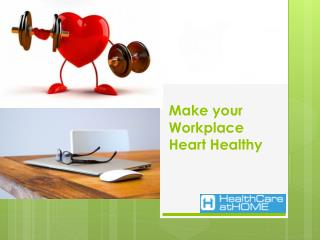 Make your Workplace Heart Healthy