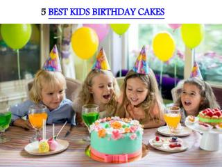 5 BEST KIDS BIRTHDAY CAKES