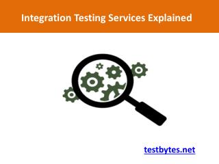 Integration Testing Services Explained