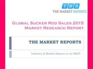 Global Sucker Rod Sales, Sales Price and Market Size (Volume and Value) 2010-2015 Analysis