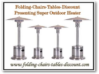 Folding-Chairs-Tables-Discount Presenting Super Outdoor Heater