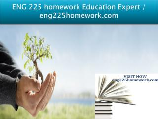 ENG 225 homework Education Expert / eng225homework.com