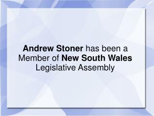 Andrew Stoner has been a Member of New South Wales Legislative Assembly