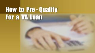 How to Pre - Qualify For a VA Loan