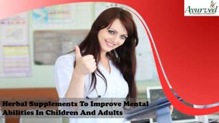Herbal Supplements To Improve Mental Abilities In Children And Adults