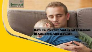 How To Prevent And Treat Insomnia In Children And Adults?
