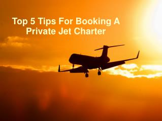 Top 5 Tips For Booking A Private Jet Charter