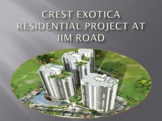 Crest Exotica Residential Project at IIM Road Lucknow