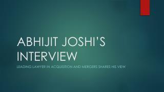 Abhijit Joshi Interview