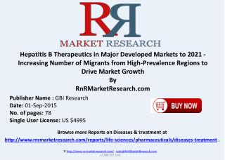 Hepatitis B Therapeutics in Major Developed Markets to 2021