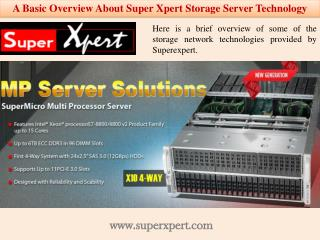 A Basic Overview About Super Xpert Storage Server Technology