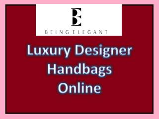 Luxury designer handbags online India