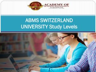 ABMS SWITZERLAND UNIVERSITY Study Levels