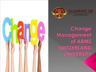 Change Management of ABMS SWITZERLAND UNIVERSITY