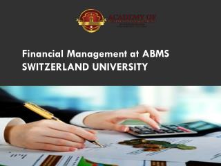 Financial Management at ABMS SWITZERLAND UNIVERSITY