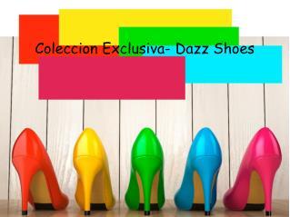Coleccion Exclusiva- Dazz Shoes