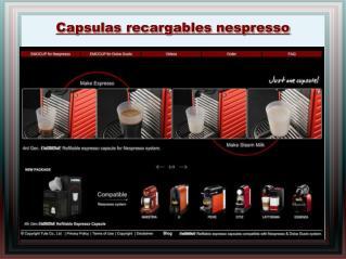 Capsulas recargables nespresso